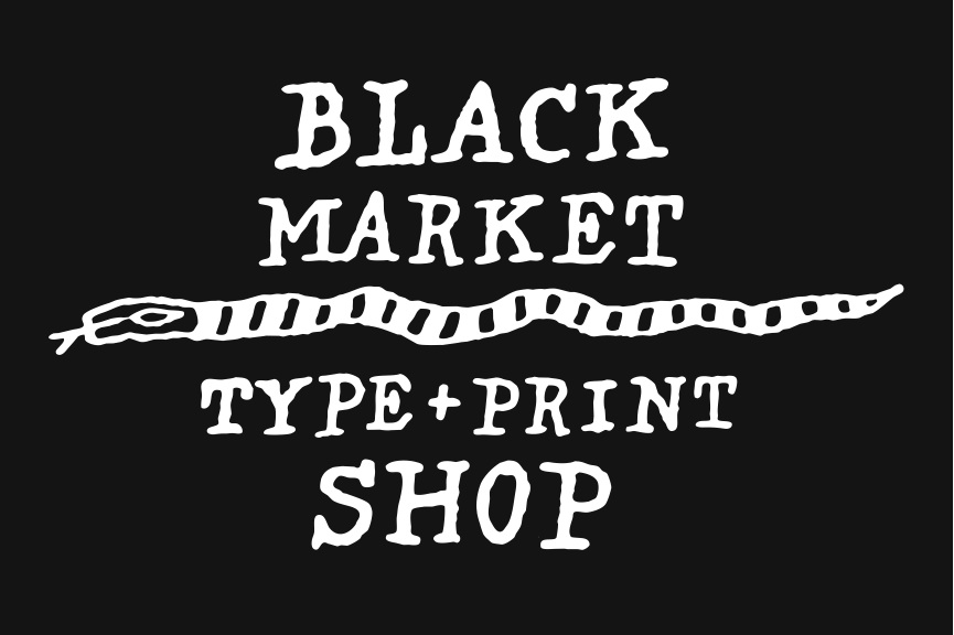 Black Market Type and Print Shop