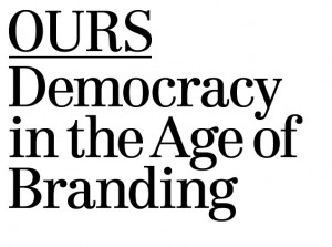 Ours - Democracy in the Age of Branding
