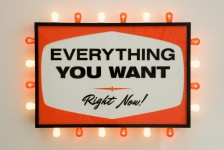 Everything You Want, Right Now! photo