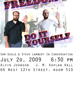 July 20 – FREEDOM: Do It Yourself with Steve Lambert and Sam Gould