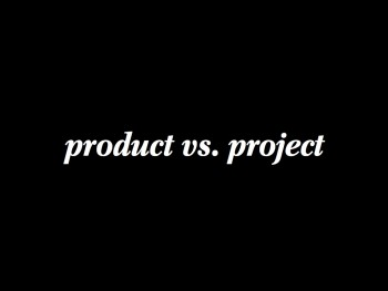 product vs project