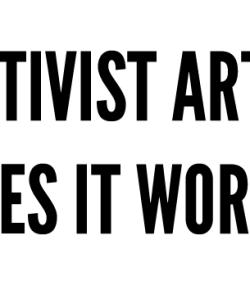 Activist Art: Does it Work?