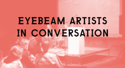 Presenting at Eyebeam Artists in Conversation