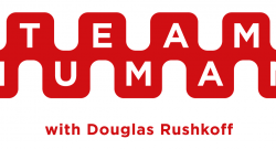 Team Human with Douglas Rushkoff