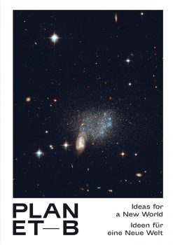 Planet B: 100 Ideas for a New World