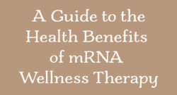 A Guide to the Health Benefits of mRNA Wellness Therapy